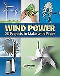 Wind Power: 20 Projects to Make with Paper-ExLibrary