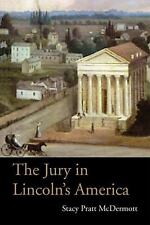 Law Society and Politics in the Midwest: The Jury in Lincoln's America by...