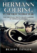 Hermann Goering in the First World War: The Personal Photograph Albums of Herman