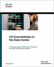 Networking Technology: I/O Consolidation in the Data Center : A Complete Guide …