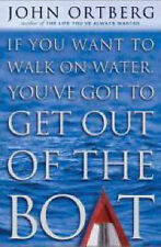 John Ortberg If You Want to Walk on Water, You'Ve Got to Get out of the Boat Ver