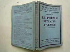 1928 LE POEME BYZANTIN A VENISE DE ED JOLY 16 ILLUSTRATIONS CHEZ PLON