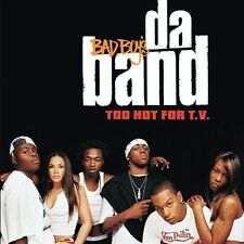 Bad Boys Da Band, Too Hot for TV, Excellent Clean
