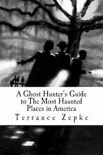 A Ghost Hunter's Guide to the Most Haunted Places in America (Volume 1-ExLibrary