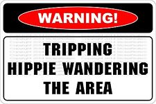 "Metal Sign Warning Tripping Hippie Wandering The Area 8"" x 12"" Aluminum NS 701"