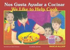 We Like to Help Cook / Nos Gusta Ayudar a Cocinar, Allsop, Marcus, Good Book