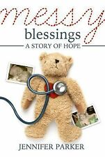 Messy Blessings by Jennifer Parker (2015, Paperback)