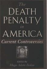 The Death Penalty in America : Current Controversies (1998, Paperback)