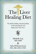 The Liver Healing Diet : The M. D.'s 60-Day Nutritional Plan to Detoxify,...