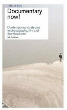 Documentary Now: Contemporary Strategies in Photography, Film and the -ExLibrary