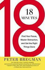 18 Minutes: Find Your Focus, Master Distraction, and Get the Right Things Done,