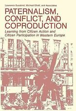 Paternalism, Conflict, and Coproduction: Learning from Citizen Action and Citize