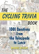 The Cycling Trivia Book: 1001 Questions from the Velocipede to Lance