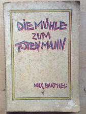 Max Barthel Die Mühle zum toten Mann EA 1927 Arbeiter Jugend Verlag
