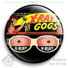 "X-RAY Specs Spex Gogs Glasses Geek Nerd Toy -  25mm 1"" Badge"