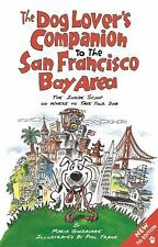 The Dog Lover's Companion to the San Francisco Bay Area: The Inside Scoop on Wh