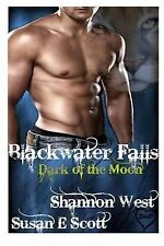 Blackwater Falls Ser.: Dark of the Moon by Shannon West and Susan Scott...