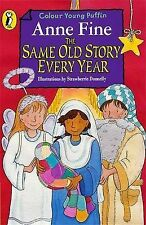 The Same Old Story Every Year (Colour Young Puffin), Anne Fine, New Book