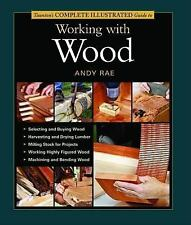 Taunton's Complete Illustrated Guide to Working with Wood Complete Illustrated