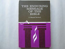 THE ENDURING MESSAGE OF THE BIBLE by L. Harold DeWolf 1965 pb JOHN KNOX PRESS