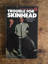 TROUBLE FOR SKINHEAD RICHARD ALLEN SKINHEAD BOOK FIRST EDITION