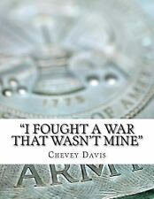 I Fought a War That Wasn't Mine by Chevey Davis (2013, Paperback, Large Type)