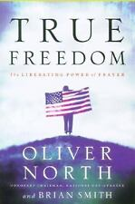 LifeChange Bks.: True Freedom : The Liberating Power of Prayer by Oliver North a