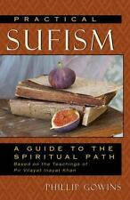 Practical Sufism : A Guide to the Spiritual Path Based on the Teachings of...