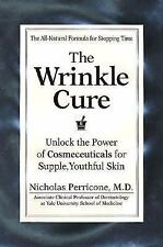 The Wrinkle Cure: Unlock the Power of Cosmeceuticals for Supple, Youthful...