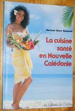 Dr Marc Bonnard LA CUISINE SANTE EN NOUVELLE CALEDONIE 1986 Cagou dietétique
