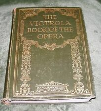 THE VICTROLA BOOK OF THE OPERA Victor Talking Machine Company 1924 Hardcover