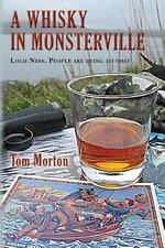 A Whisky in Monsterville : Loch Ness: People Are Dying to Visit by Tom Morton...