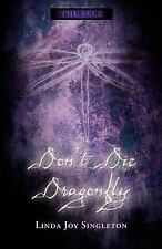 Don't Die, Dragonfly (The Seer Series), Linda Joy Singleton, Good Condition, Boo