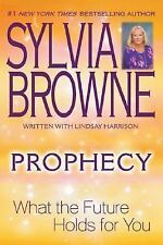 Prophecy : What the Future Holds for You by Sylvia Browne -PAPERBACK