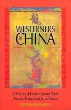 Westerners in China: A History of Exploration and Trade, Ancient Times-ExLibrary