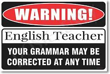 Warning English Grammar Teacher - NEW Novelty Humor Poster (hu222)