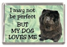 """Chow Chow Dog Fridge Magnet No.2.   """"I may not be perfect ....."""" by Starprint"""