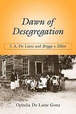 Dawn of Desegregation: J. A. De Laine and Briggs v. Elliott