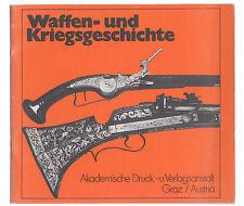 WAFFEN UND KRIEGSGESCHICHTE 1975-76 AKADEMISCHE DRUCK U.VERLAGSANSTALT GRAZ.....