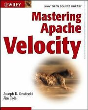 Mastering Apache Velocity (Java Open Source Library) by Jim Cole, Joseph D. Gra