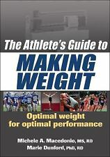 The Athlete's Guide to Making Weight, Marie Dunford, Michele Macedonio, New Book