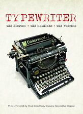 Typewriter: The History · The Machines · The Writers by Tony Allan [Hardcover]