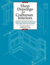 Shop Drawings for Craftsman Interiors : Cabinets, Moldings and Built-Ins for...