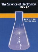 The Science of Electronics : DC/AC by David M. Buchla and Thomas L. Floyd...