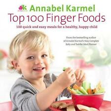 NEW Top 100 Finger Foods By Annabel Karmel Hardcover Free Shipping