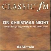 CLASSIC FM ON CHRISTMAS NIGHT CD NEW SEALED THE FULL WORKS CHOIR TRINITY COLLEGE