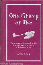 One Grump or Two: The Grumpy Guide to Modern Life by Arthur Grump (hardback)