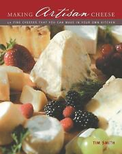Making Artisan Cheese: 50 Fine Cheeses that You Can Make in Your Own Kitchen by