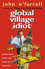 Global Village Idiot by John O'Farrell (Paperback, 2002)