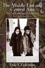 The Middle East and Central Asia : An Anthropological Approach by Dale F....